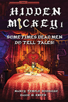 """HIDDEN MICKEY: Sometimes Dead Men DO Tell Tales!"" the first novel of the Hidden Mickey series of action adventure novels about Walt Disney and Disneyland"