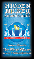 """HIDDEN MICKEY ADVENTURES in Disney California Adventure"" Games, Quests & Challenges that can be run in Disney California Adventure, Find Hidden Mickeys. The second book in the Hidden Mickey Quests series"