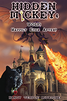 """HIDDEN MICKEY 4 Wolf! : Happily Ever After?"" the fourth in the Hidden Mickey series of action adventure novels about Walt Disney and Disneyland"