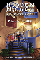 """HIDDEN MICKEY ADVENTURES 1: Peter and the Wolf"" the first novel in the Hidden Mickey Adventures series. Action-adventure Mysteries about Walt Disney and Disneyland"