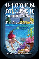 """HIDDEN MICKEY ADVENTURES 3: The Mermaid's Tale"" the 3rd novel in the Hidden Mickey Adventures series. Action-adventure Fantasy Mysteries about Walt Disney and Disneyland"