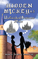 """HIDDEN MICKEY 4.5: Unfinished Business—Wals"" the fifth novel by Nancy Temple Rodrigue in the Hidden Mickey series. Action-adventure Mysteries about Walt Disney and Disneyland"
